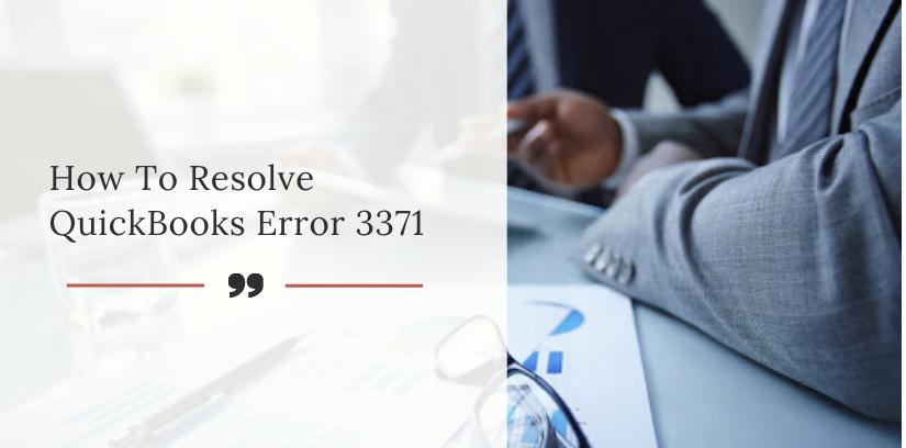 How To Fix QuickBooks Error 3371